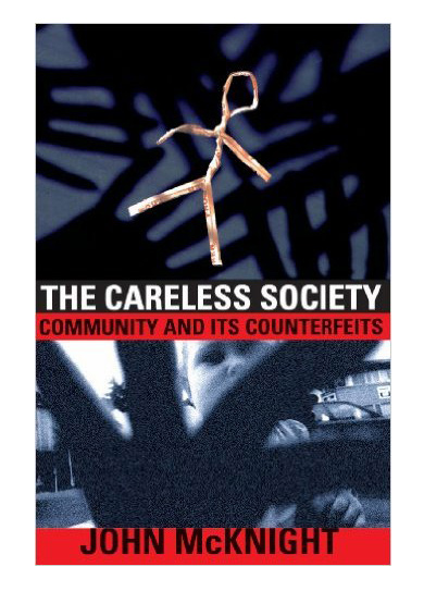 The Careless Society: Community and Its Counterfeits cover