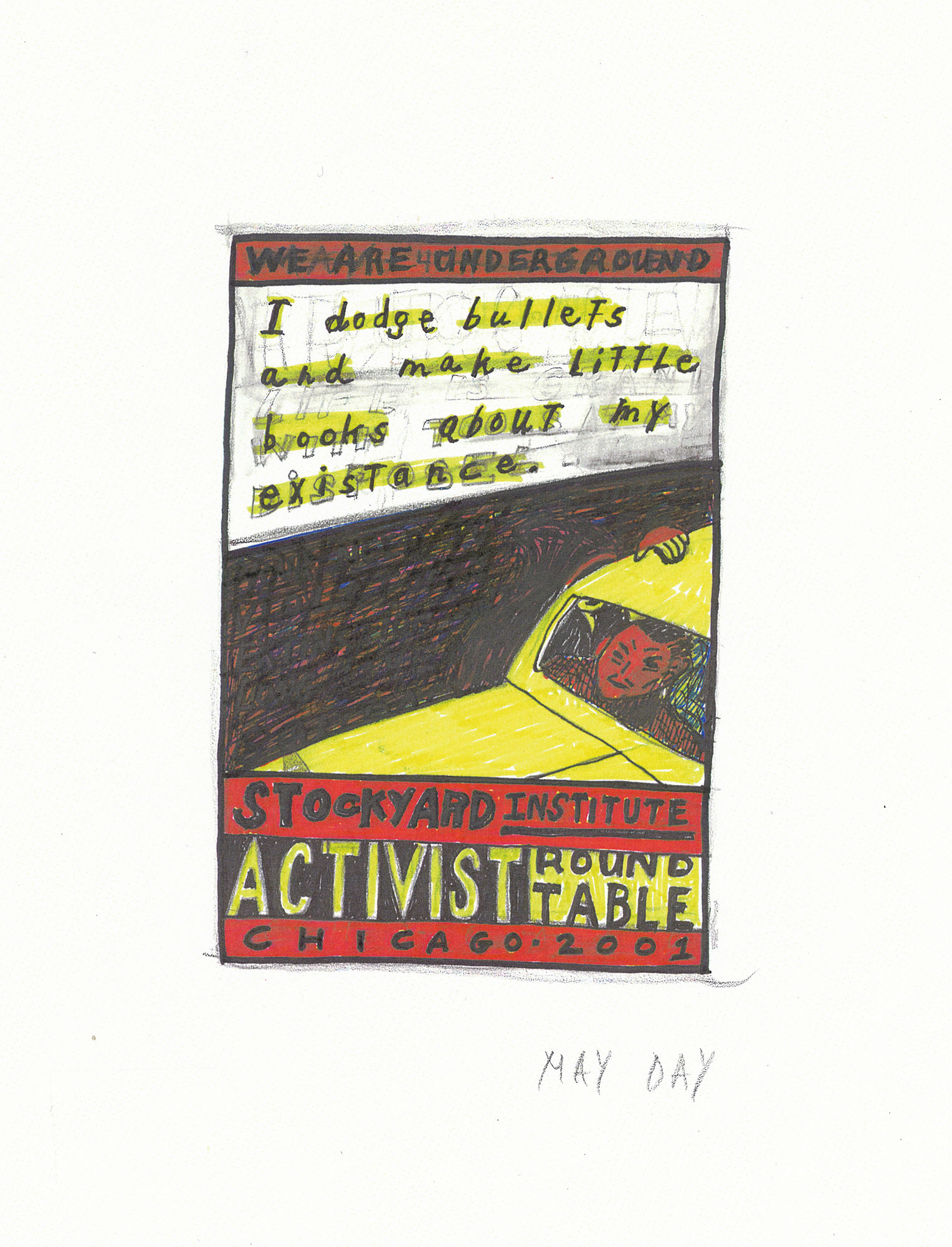 Stockyard Institute, I dodge bullets and make little books about may existence, Activist Round Table, 2001. Drawing. Courtesy of the artist.