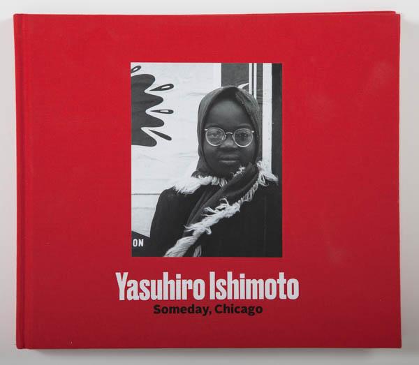 Yasuhiro Ishimoto: Someday Chicago