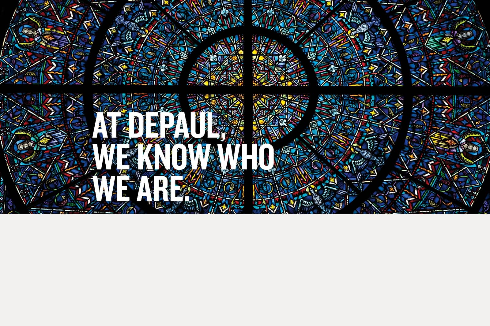 At DePaul, we know who we are.
