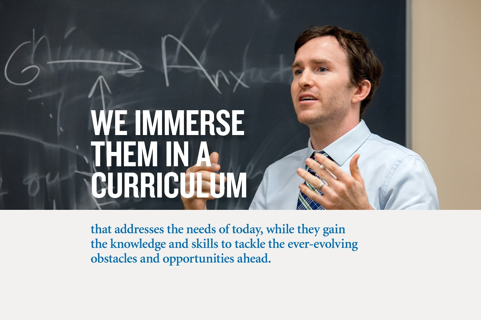 We immerse them in a curriculum.