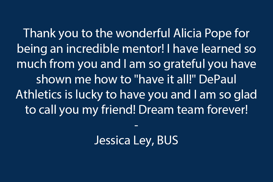 """Thank you to the wonderful Alicia Pope for being an incredible mentor! I have learned so much from you & am so grateful you have shown me how to """"have it all!"""" DePaul Athletics is lucky to have you & I am so glad to call you my friend! Dream team forever!"""