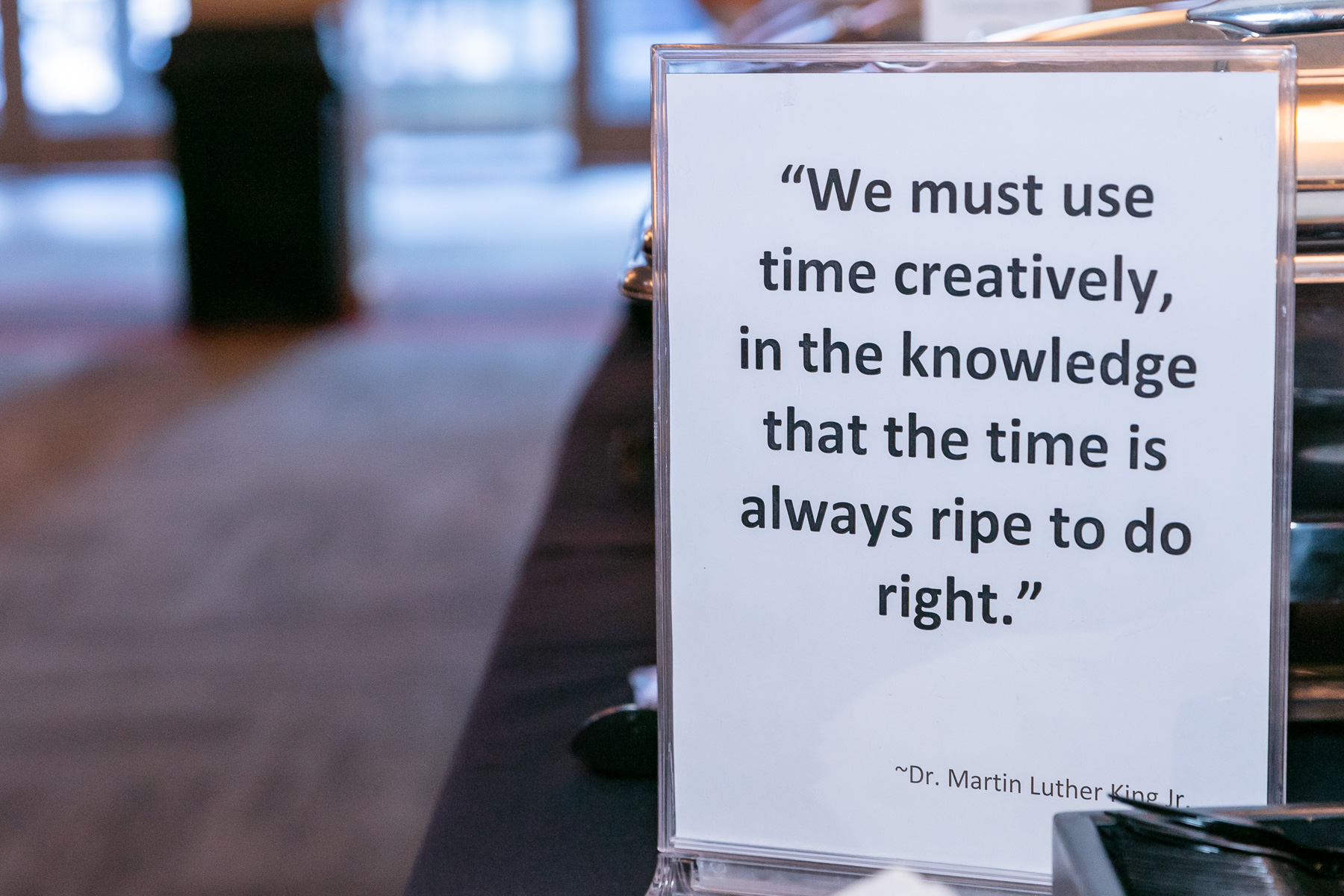 During the Rev. Dr. Martin Luther King, Jr. prayer breakfast, inspirational quotes were posted as a reminder of Dr. King's legacy and his impact on social justice. (DePaul University/Randall Spriggs)