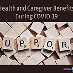 Health and caregiver benefits to support you during COVID-19