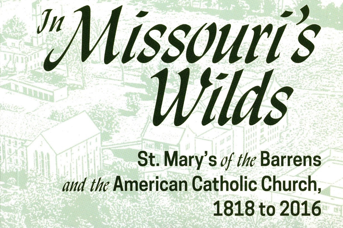 Book cover.  Richard J. Janet.  In Missouri's Wilds: St. Mary's of the Barrens and the American Catholic Church, 1818 to 2016.
