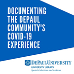 Documenting the DePaul community's experience of COVID-19