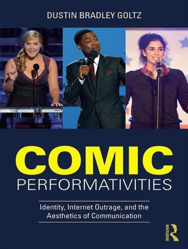 Comic Performativities: Identity, Internet Outrage and the Aesthetics of Communication