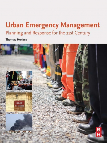 Urban Emergency Management: Planning and Response for the 21st Century