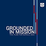 Grounded in Mission: The Plan for DePaul 2024 launches with retention, diversity, and student support initiatives