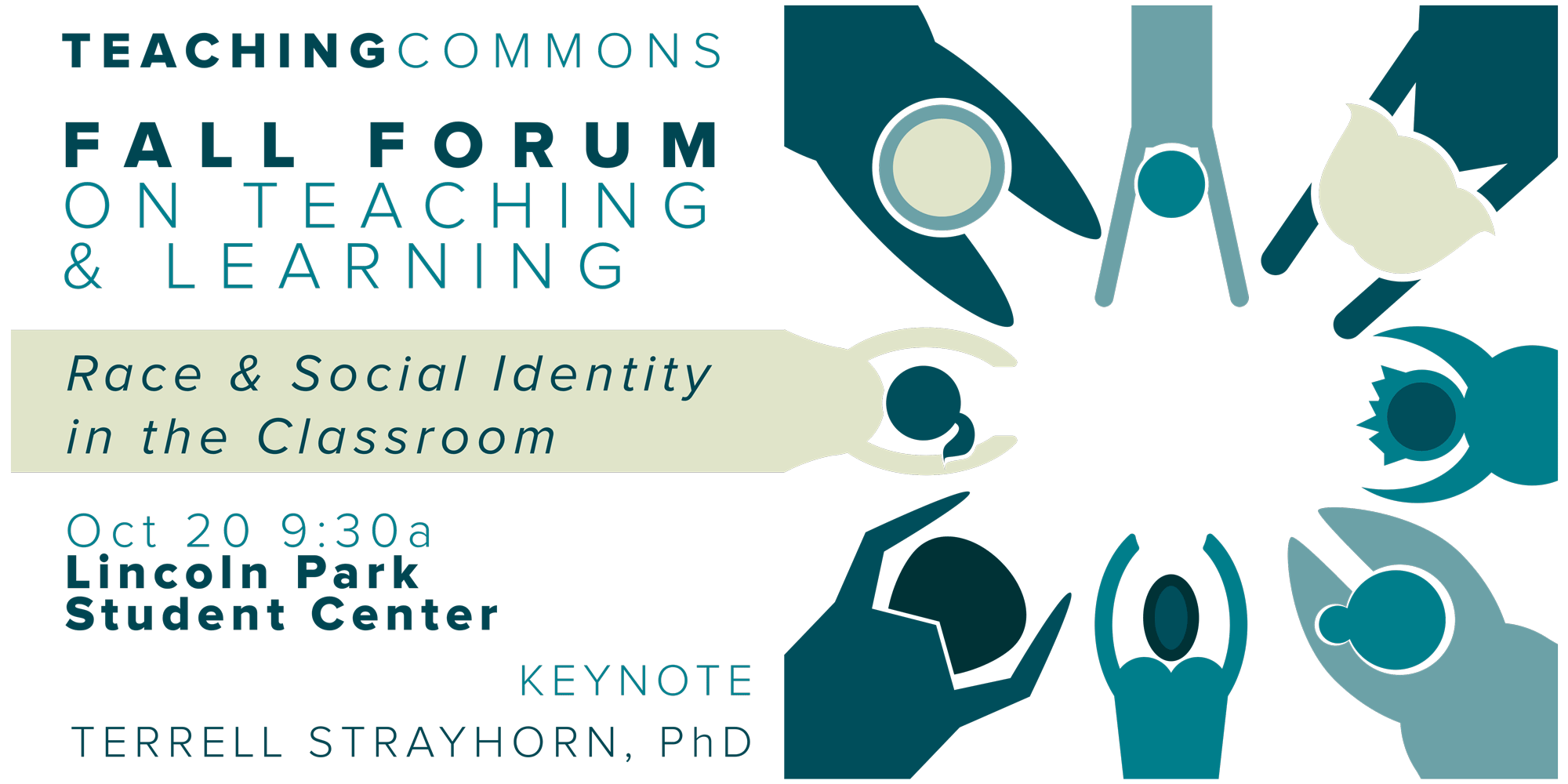 Teaching Commons Fall Forum on Teaching & Learning: Race and Social Identity in the Classroom. Oct 20th, 9:30am, LPC Stu Center