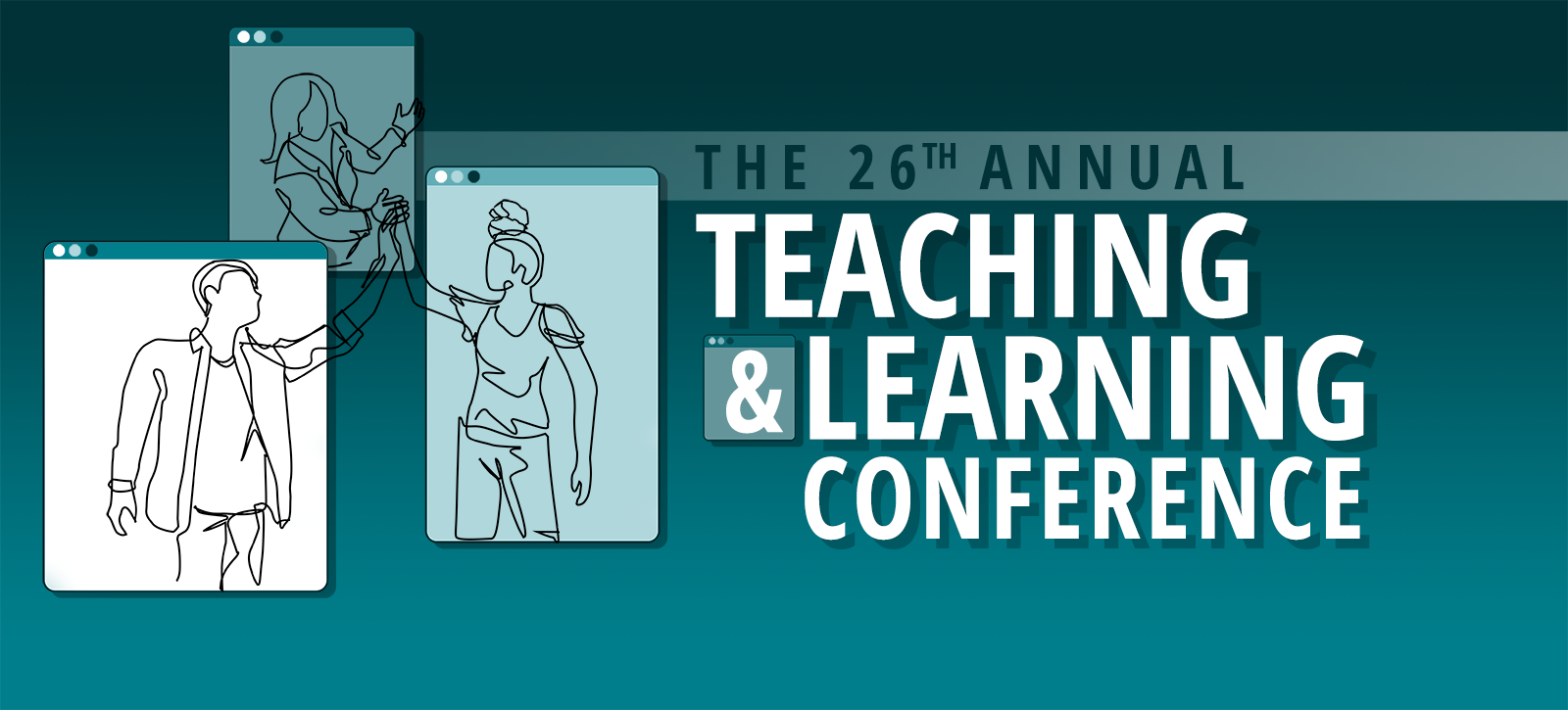 The 26th Annual Teaching and Learning Conference